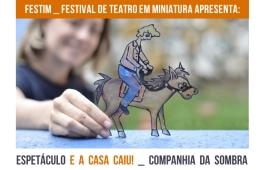 FESTIM _ Espetáculo E A CASA CAIU_ Companhia da Sombra _