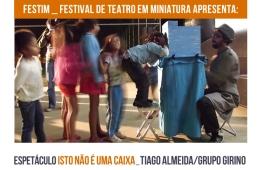 FESTIM _ Espetáculo ISTO NÃO É UMA CAIXA _ Tiago Almeida _ Grupo Girino_