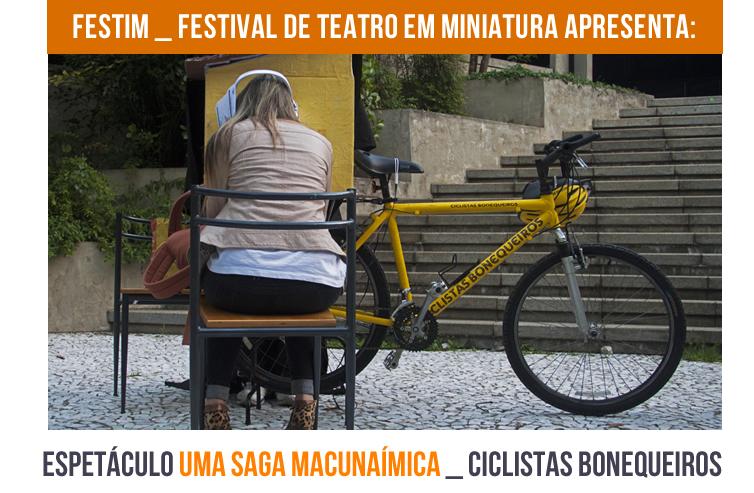 FESTIM _ Espetáculo UMA SAGA MACUNAÍMICA _ Ciclistas Bonequeiros _