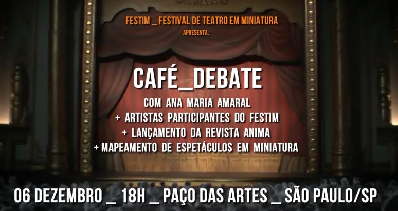 FESTIM - Festival de Teatro em Miniatura 2014 _ Café_debate com Ana Maria Amaral