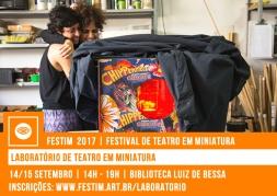 FESTIM 2017 // LABORATÓRIO DE TEATRO EM MINIATURA