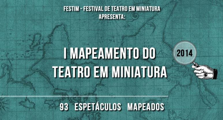 Mapeamento do Teatro em Miniatura 2014 _ FESTIM - Festival de Teatro em Miniatura