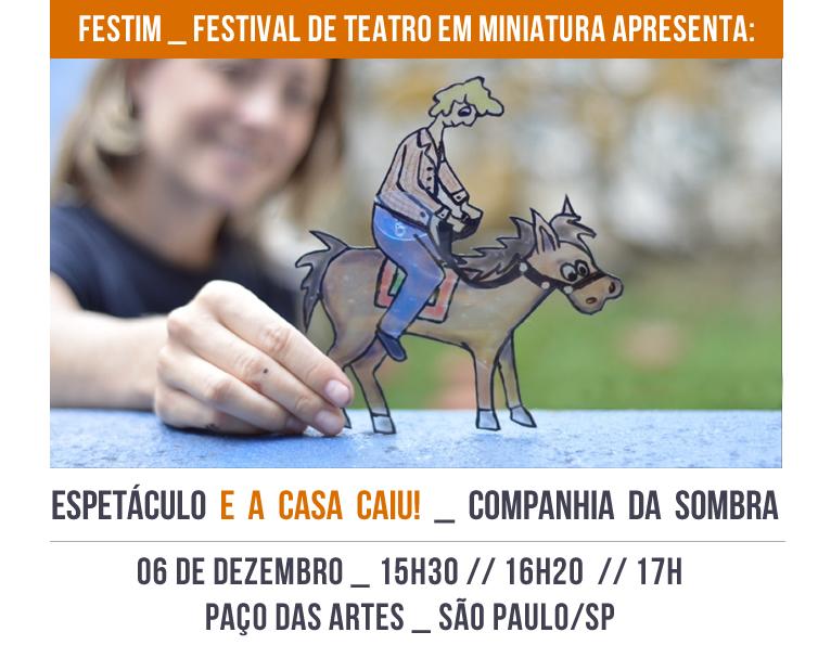 FESTIM _ Espetáculo E A CASA CAIU_ Companhia da Sombra