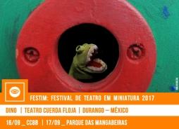 // FESTIM 2017 // DINO | TEATRO CUERDA FLOJA
