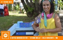 FESTIM 2018 | A OUTRA MARGEM DO RIO | TATIANA MELLO