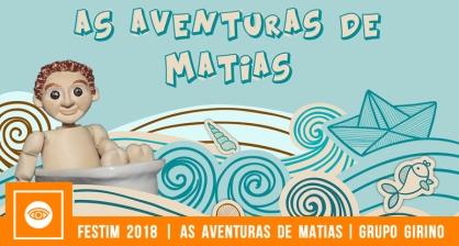 FESTIM - FESTIVAL DE TEATRO EM MINIATURA _ As Aventuras de Matias _ Grupo Girino